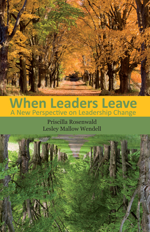 When Leaders Leave by Priscilla Rosenwald & Lesley Mallow Wendell